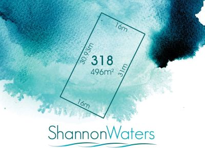 LOT 318, WHIPBIRD STREET, SHANNON WATERS