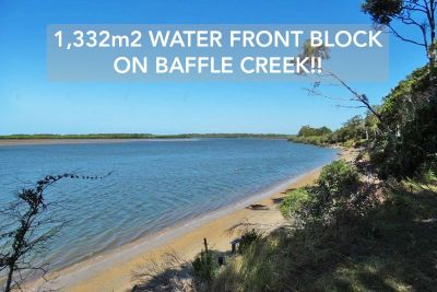 1,334m2 WATER FRONT BLOCK ON BAFFLE CREEK!!