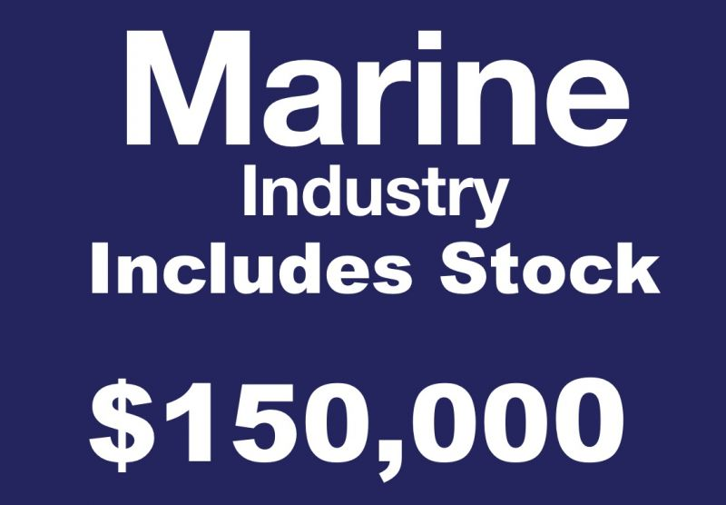GROUND FLOOR OPPORTUNITY - SMALL OUTLAY - BIG RETURNS! - MARINE INDUSTRY